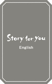 Story for you (English)